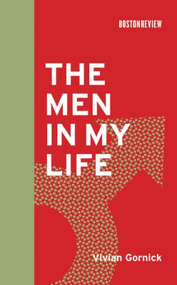 The Men in My Life - Gornick, Vivian