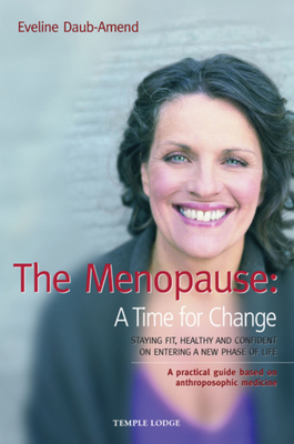 The Menopause: A Time for Change - Daub-Amend, Eveline