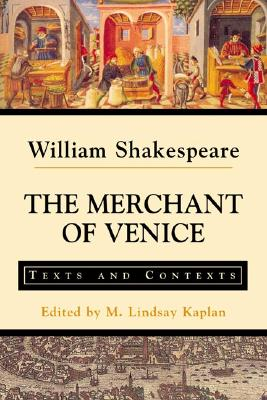 The Merchant of Venice: Texts and Contexts - Shakespeare, William, and Kaplan, M Lindsay (Editor)