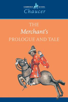 The Merchant's Prologue and Tale - Chaucer, Geoffrey, and Innes, Sheila (Editor), and Kirkham, David (Editor)