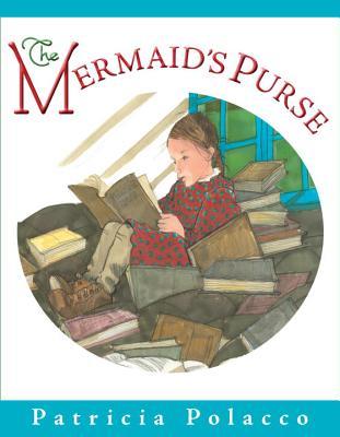 The Mermaid's Purse - Polacco, Patricia