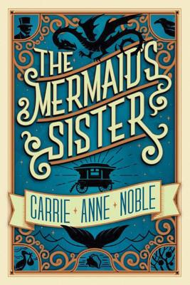 The Mermaid's Sister - Noble, Carrie Anne