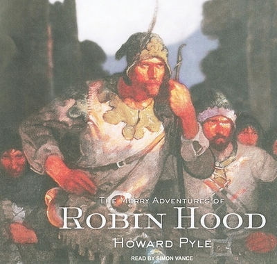 The Merry Adventures of Robin Hood - Pyle, Howard, and Vance, Simon (Read by)