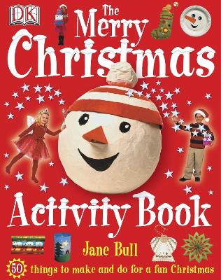 The Merry Christmas Activity Book - Bull, Jane