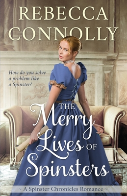 The Merry Lives of Spinsters - Connolly, Rebecca