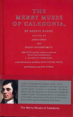 The Merry Muses of Caledonia - Burns, Robert, and Barke, James (Editor), and Goodsir-Smith, Sydney (Editor)