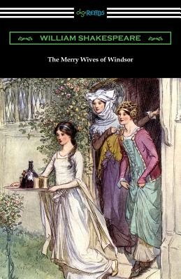 The Merry Wives of Windsor - Shakespeare, William, and Hudson, Henry N (Notes by), and Herford, Charles Harold (Introduction by)