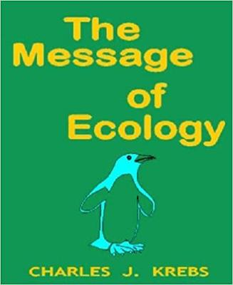 The Message of Ecology - Krebs, Charles J.