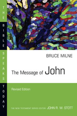 The Message of John - Milne, Bruce