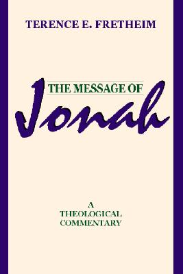 The Message of Jonah - Fretheim, Terence