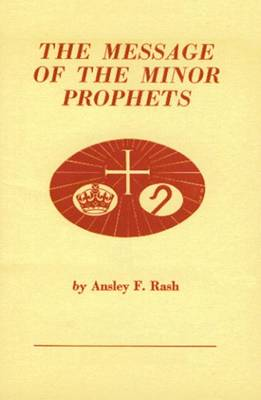 The Message of the Minor Prophets - Rash, Ansley F