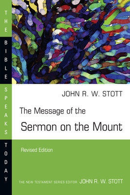 The Message of the Sermon on the Mount - Stott, John, Dr.