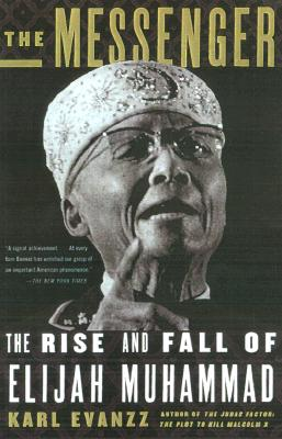The Messenger: The Rise and Fall of Elijah Muhammad - Evanzz, Karl