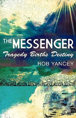 The Messenger - Yancey, Rob