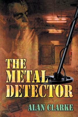 The Metal Detector - Clarke, Alan, Professor