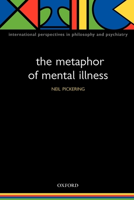 The Metaphor of Mental Illness - Pickering, Neil