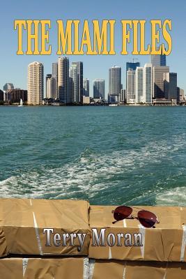 The Miami Files - Moran, Terry