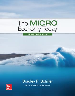 The Micro Economy Today with Connect - Schiller, Bradley R, and Gebhardt, Karen
