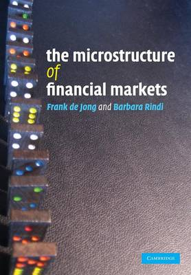 The Microstructure of Financial Markets - De Jong, Frank