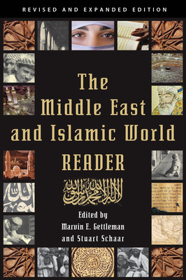 The Middle East and Islamic World Reader: An Historical Reader for the 21st Century - Gettleman, Marvin E. (Editor), and Schaar, Stuart (Editor)