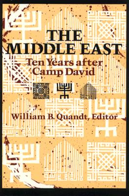 The Middle East: Ten Years After Camp David - Quandt, William B (Editor)