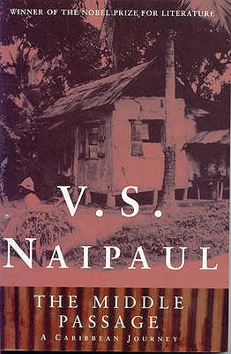 The Middle Passage - Naipaul, V. S.
