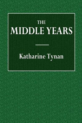 The Middle Years - Tynan, Katharine