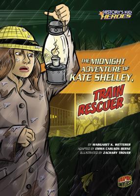 The Midnight Adventure of Kate Shelley, Train Rescuer - Wetterer, Margaret K