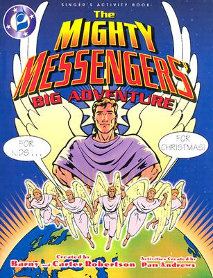 The Mighty Messengers' Big Adventure - Robertson, Barny (Creator), and Robertson, Carter (Creator)