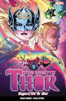 The Mighty Thor Vol. 3: Asgard/shi'ar War - Aaron, Jason