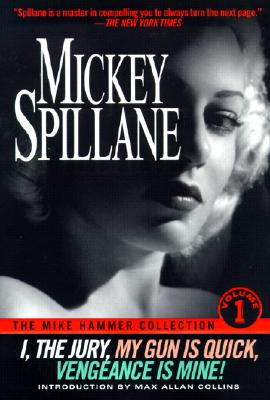 The Mike Hammer Collection: v.1 - Spillane, Mickey, and Collins, Max Allan (Introduction by)