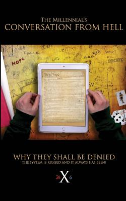 The Millennials' Conversation From Hell: Why They Shall Be Denied! - X6, 24