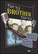The Mills Brothers and the Delta Rhythm Boys: Sing Brother Sing
