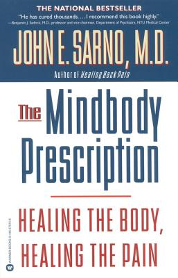 The Mind/Body Prescription - Sarno, John