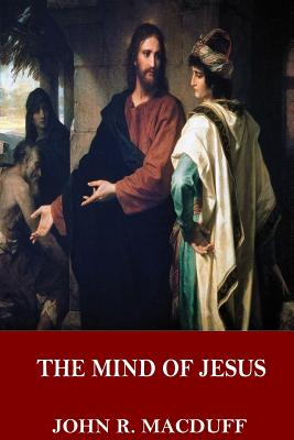 The Mind of Jesus - Macduff, John R
