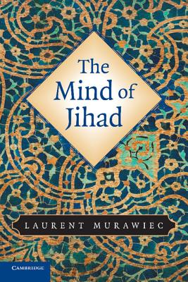 The Mind of Jihad - Murawiec, Laurent