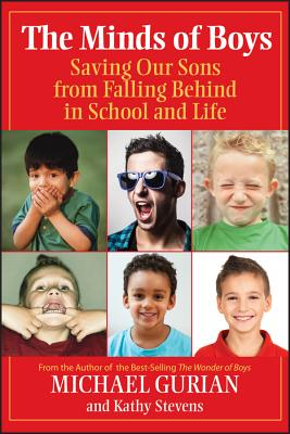 The Minds of Boys: Saving Our Sons from Falling Behind in School and Life - Gurian, Michael