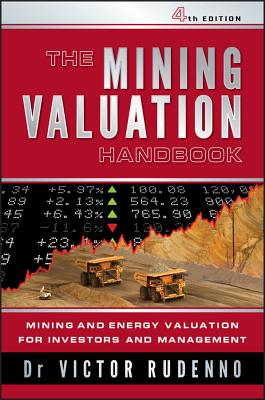 The Mining Valuation Handbook: Mining and Energy Valuation for Investors and Management - Rudenno, Victor, Dr.