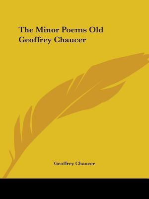 The Minor Poems Old Geoffrey Chaucer - Chaucer, Geoffrey