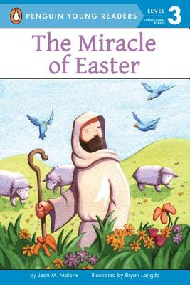 The Miracle of Easter - Malone, Jean M