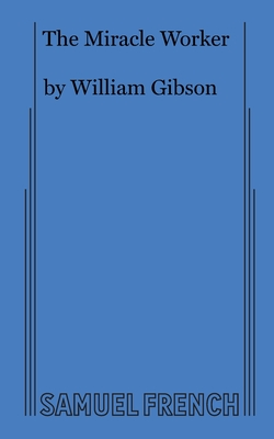 The Miracle Worker - Gibson, William