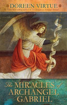 The Miracles of Archangel Gabriel - Virtue, Doreen