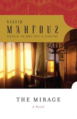 The Mirage - Mahfouz, Naguib