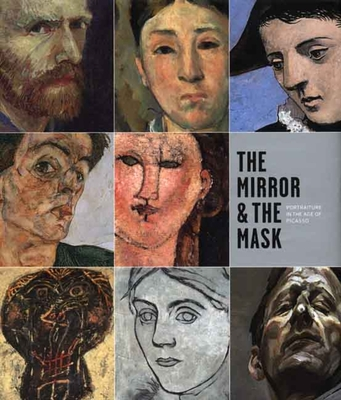 The Mirror & the Mask: Portraiture in the Age of Picasso - Alarco, Paloma, and Warner, Malcolm, Dr.