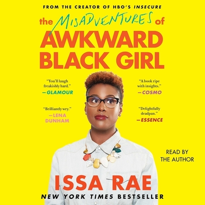 The Misadventures of Awkward Black Girl - Rae, Issa (Read by)