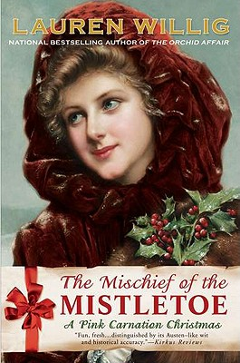 The Mischief of the Mistletoe: A Pink Carnation Christmas - Willig, Lauren