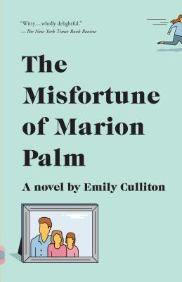 The Misfortune of Marion Palm - Culliton, Emily