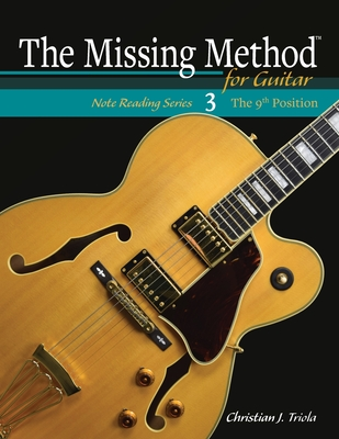 The Missing Method for Guitar: The 9th Position - Triola, Christian J