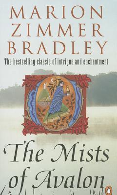 The Mists of Avalon - Bradley, Marion Zimmer