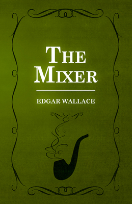 The Mixer - Wallace, Edgar